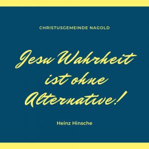 Jesu Wahrheit ist ohne Alternative!