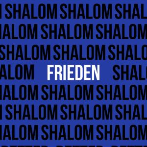 Shalom – Frieden