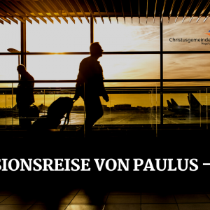 1. Missionsreise von Paulus-Teil 1