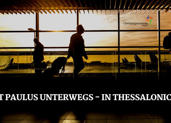 Mit Paulus unterwegs – in Thessalonich