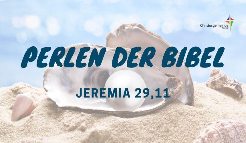 Perlen der Bibel – Jeremia 29,11