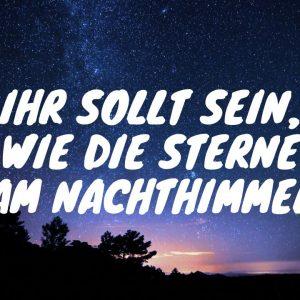 Ihr sollt sein, wie die Sterne am Nachthimmel